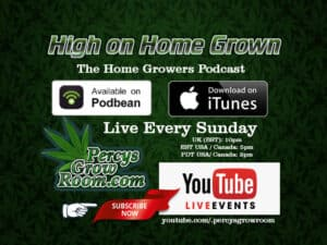 high on home grown, home growers podcasts, best stoner podcasts, cannabis growers forum, learn how to grow weed,
