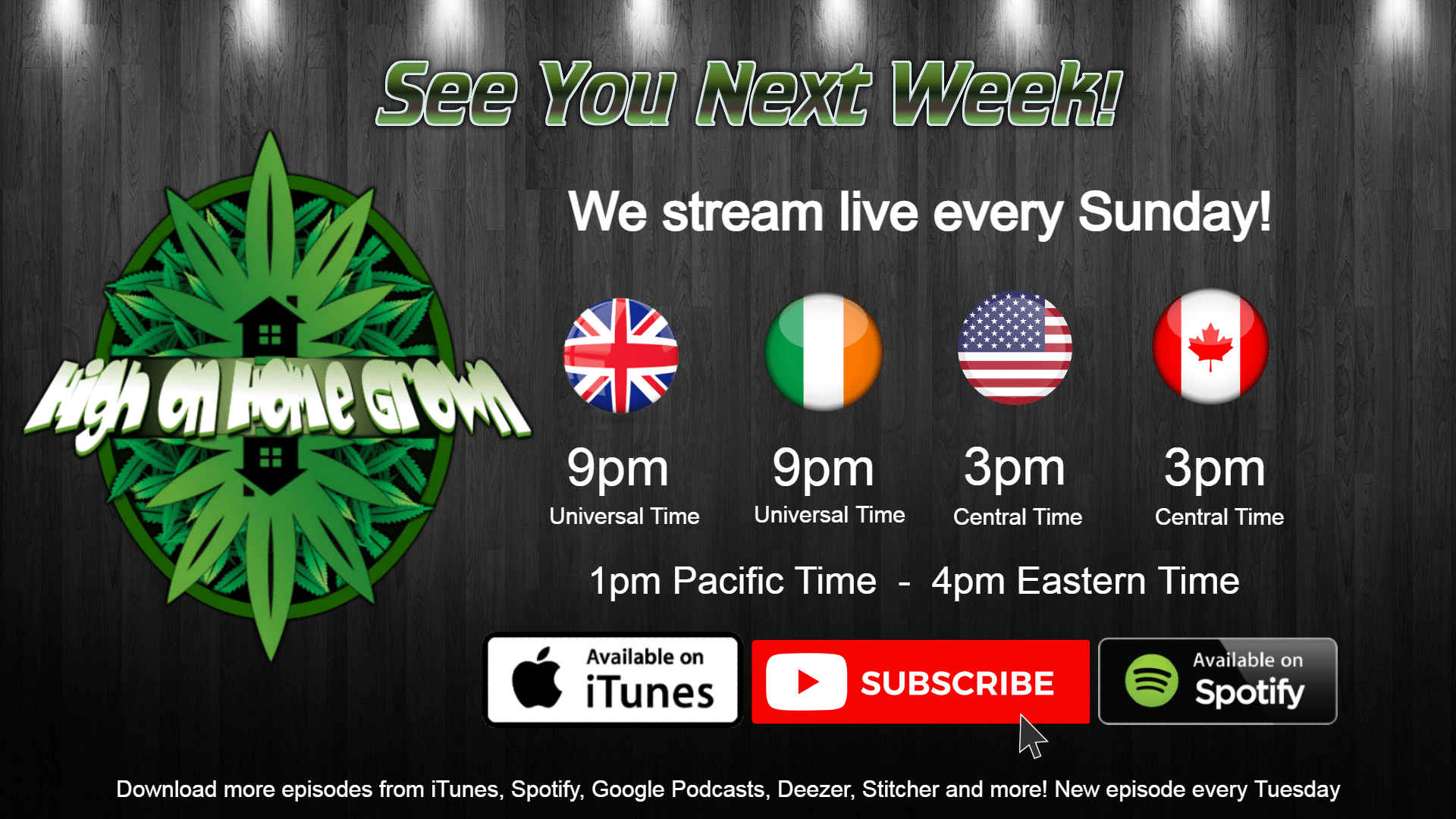 High on Home Grown, Cannabis podcast, Stoners podcast, show start times,